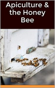 Apiculture & the Honey Bee